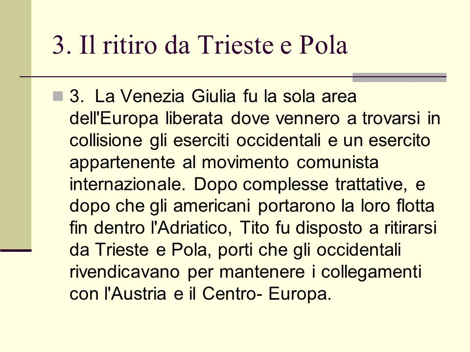 3. Il ritiro da Trieste e Pola