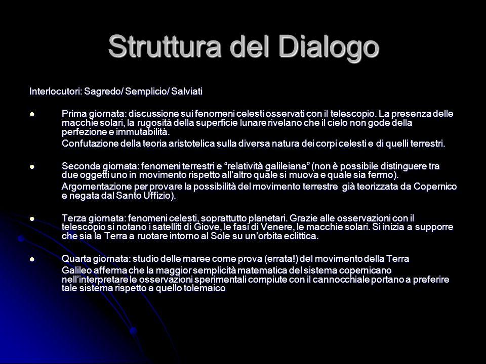 Struttura del Dialogo Interlocutori: Sagredo/ Semplicio/ Salviati
