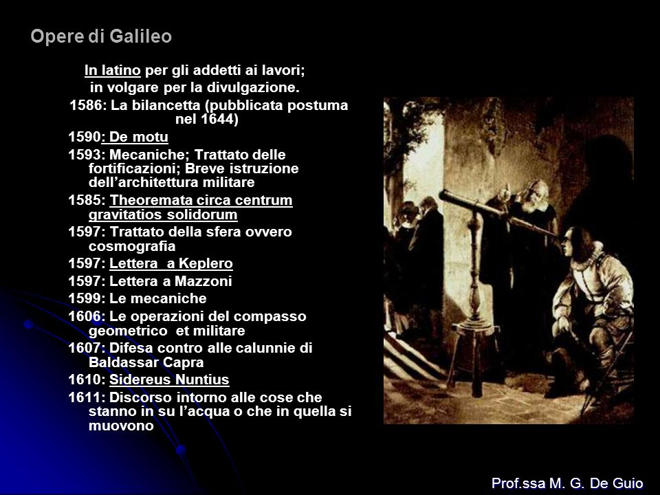 Opere di Galileo In latino per gli addetti ai lavori;