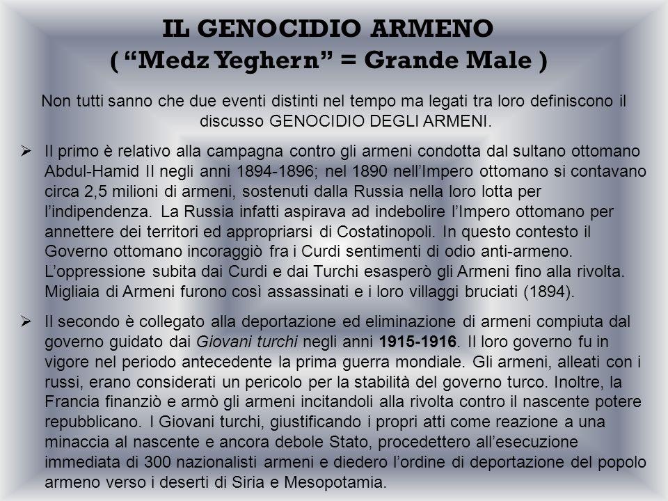 IL GENOCIDIO ARMENO ( Medz Yeghern = Grande Male )