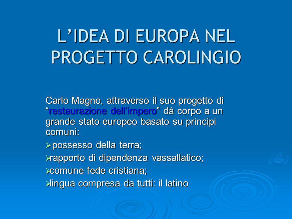 L'IDEA DI EUROPA NEL PROGETTO CAROLINGIO