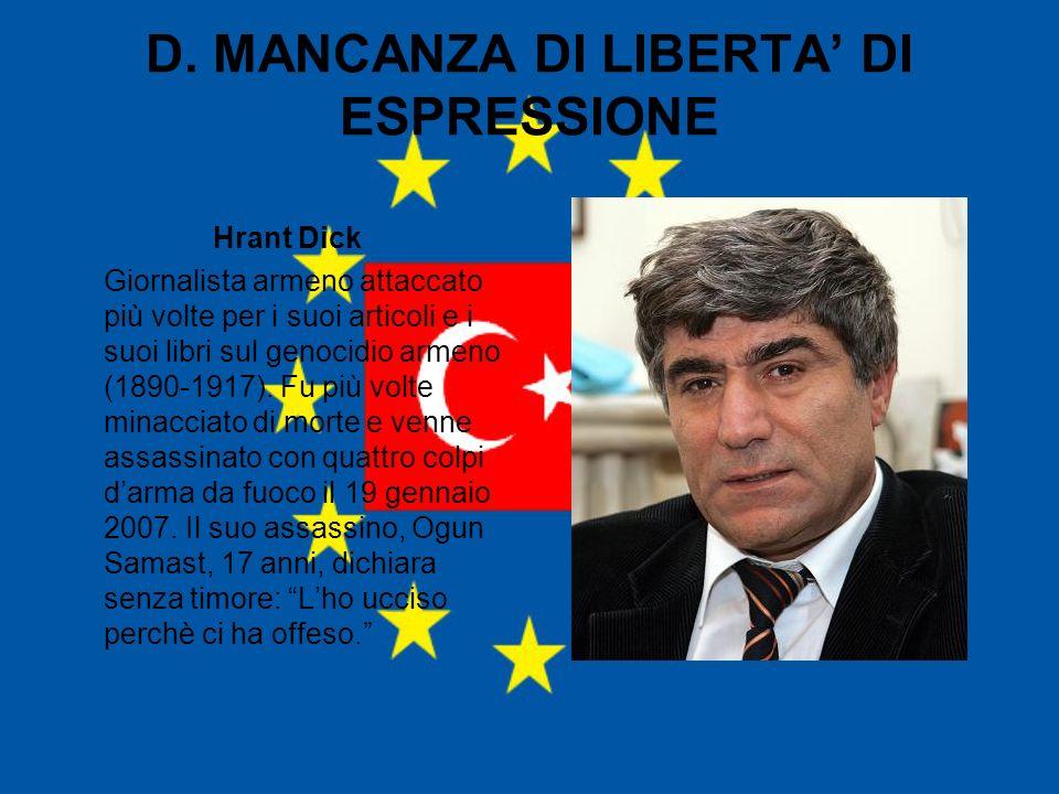 D. MANCANZA DI LIBERTA' DI ESPRESSIONE