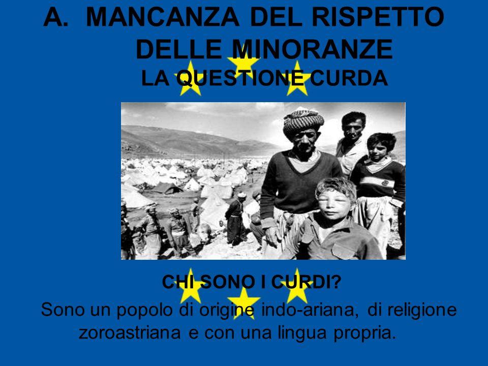 A. MANCANZA DEL RISPETTO DELLE MINORANZE LA QUESTIONE CURDA