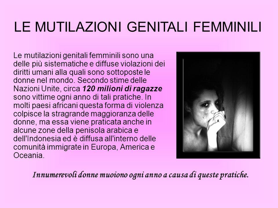 Innumerevoli donne muoiono ogni anno a causa di queste pratiche.