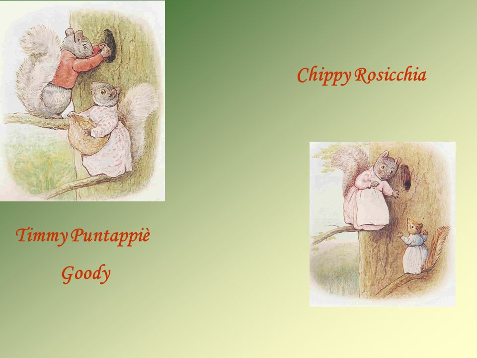 Chippy Rosicchia Timmy Puntappiè Goody