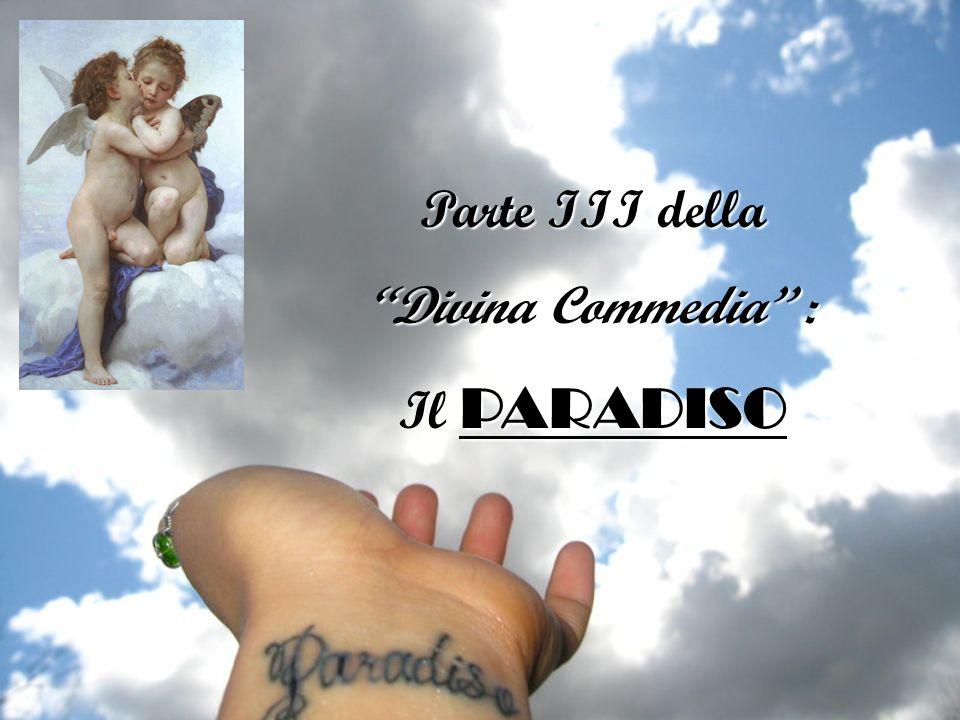 Parte III della Divina Commedia : Il PARADISO
