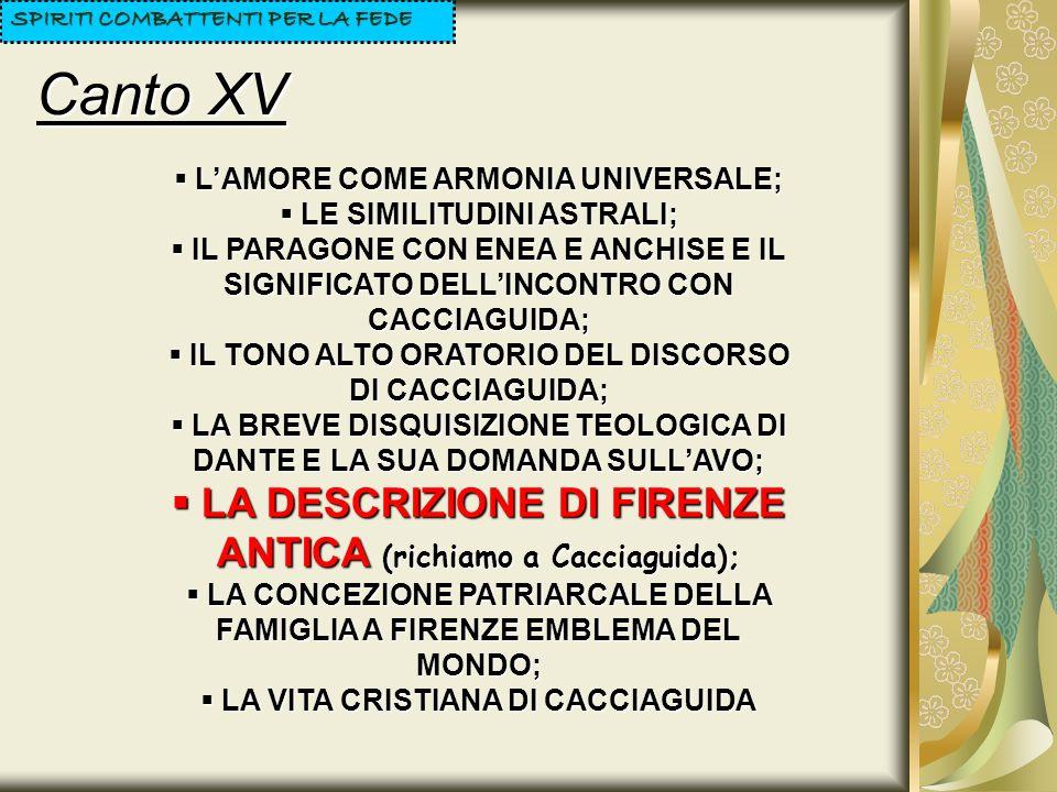 Canto XV LA DESCRIZIONE DI FIRENZE ANTICA (richiamo a Cacciaguida);