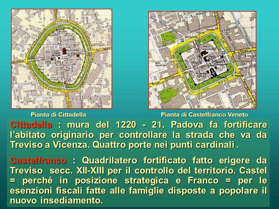 Pianta di Cittadella Pianta di Castelfranco Veneto.