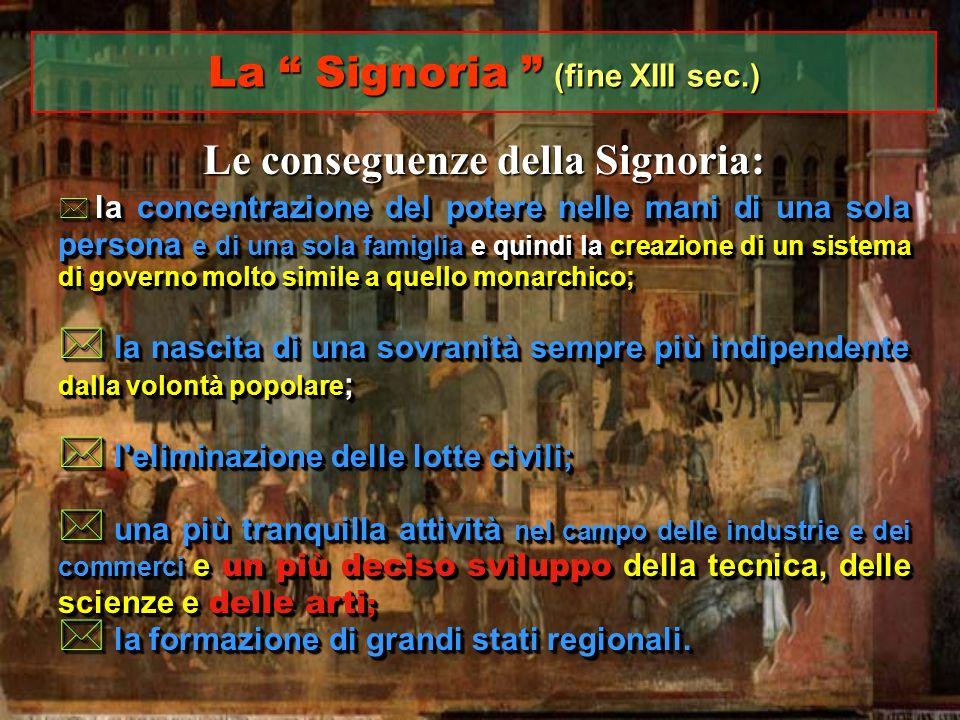La Signoria (fine XIII sec.)