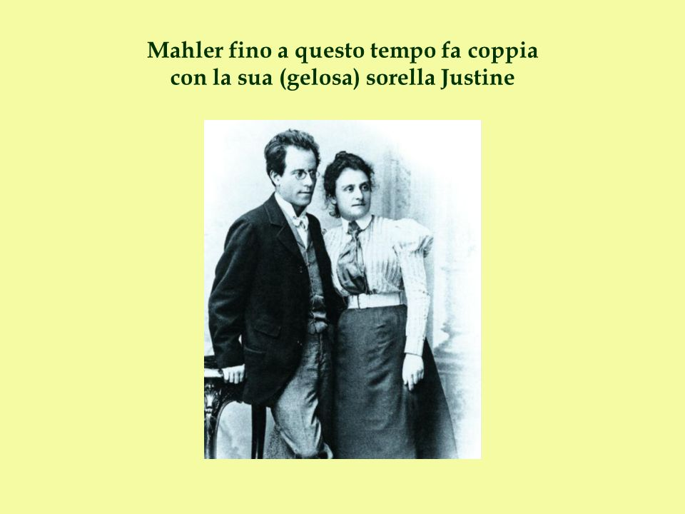 Mahler fino a questo tempo fa coppia con la sua (gelosa) sorella Justine