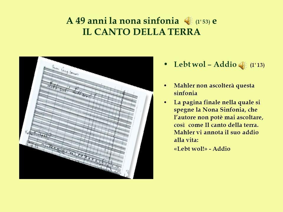A 49 anni la nona sinfonia (1 53) e IL CANTO DELLA TERRA