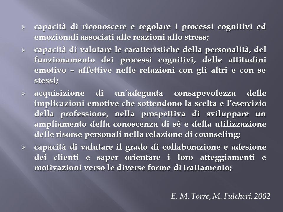 capacità di riconoscere e regolare i processi cognitivi ed emozionali associati alle reazioni allo stress;