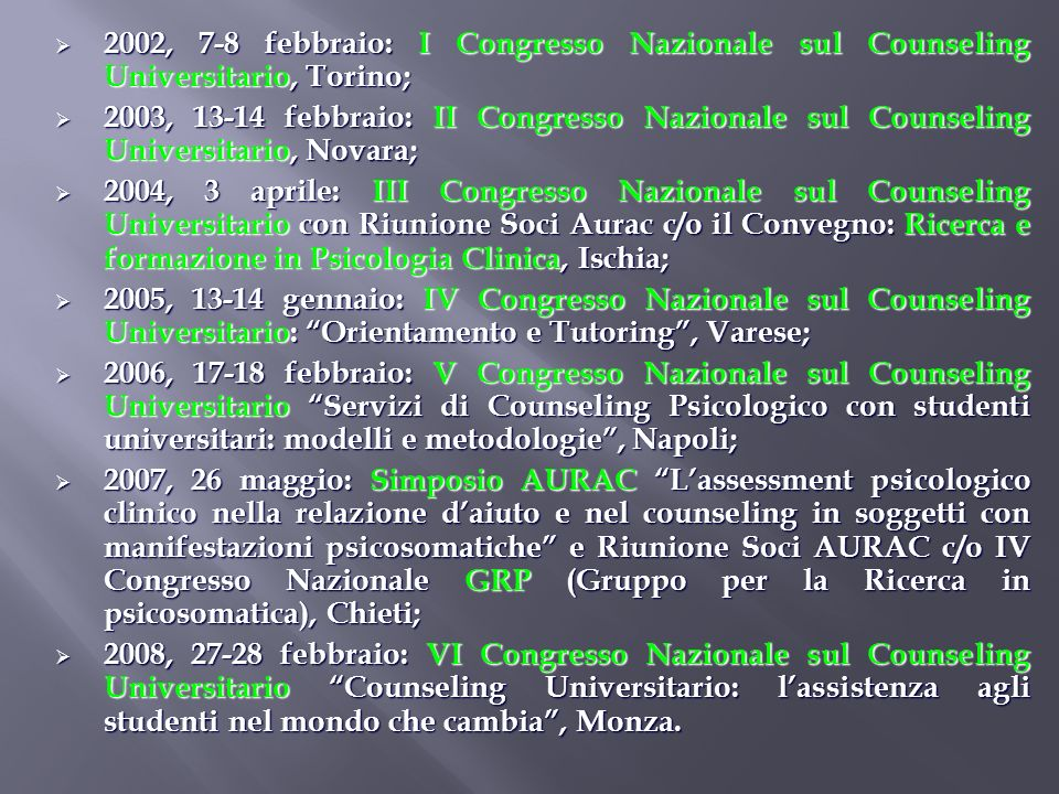 2002, 7-8 febbraio: I Congresso Nazionale sul Counseling Universitario, Torino;
