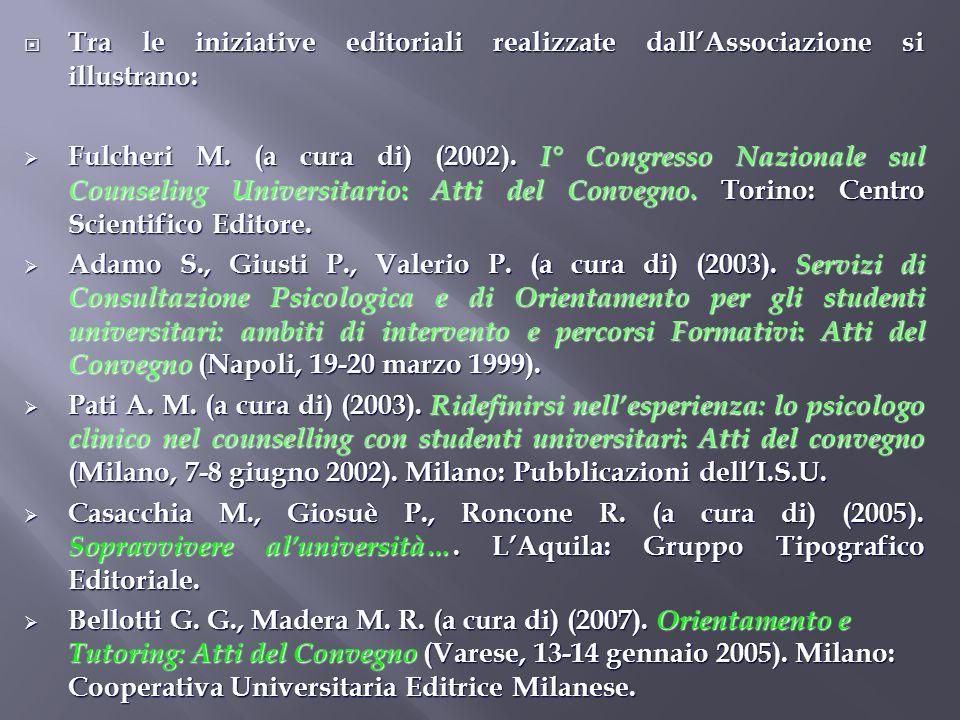 Tra le iniziative editoriali realizzate dall'Associazione si illustrano: