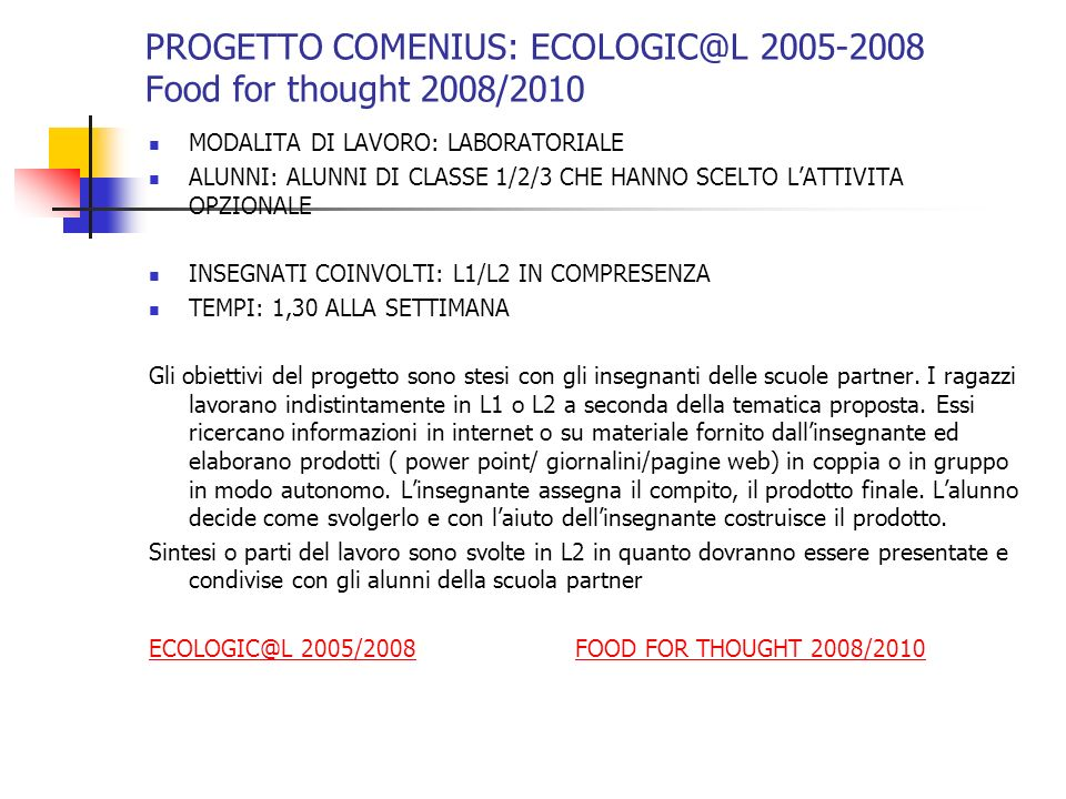 PROGETTO COMENIUS: ECOLOGIC@L 2005-2008 Food for thought 2008/2010