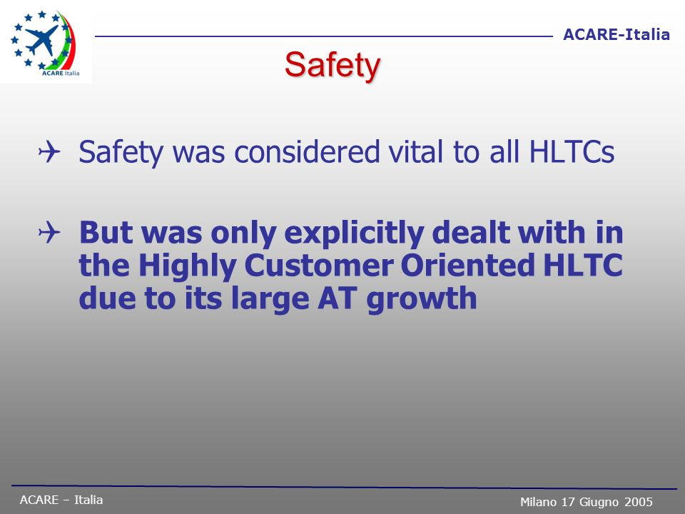 Safety Safety was considered vital to all HLTCs