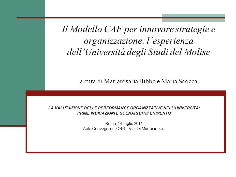Il Modello CAF per innovare strategie e organizzazione: l'esperienza dell'Università degli Studi del Molise a cura di Mariarosaria Bibbò e Maria Scocca