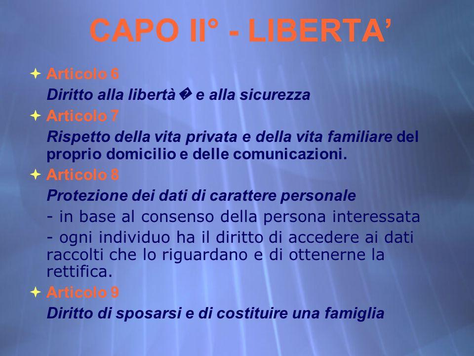 CAPO II° - LIBERTA' Articolo 6 Diritto alla libertà� e alla sicurezza