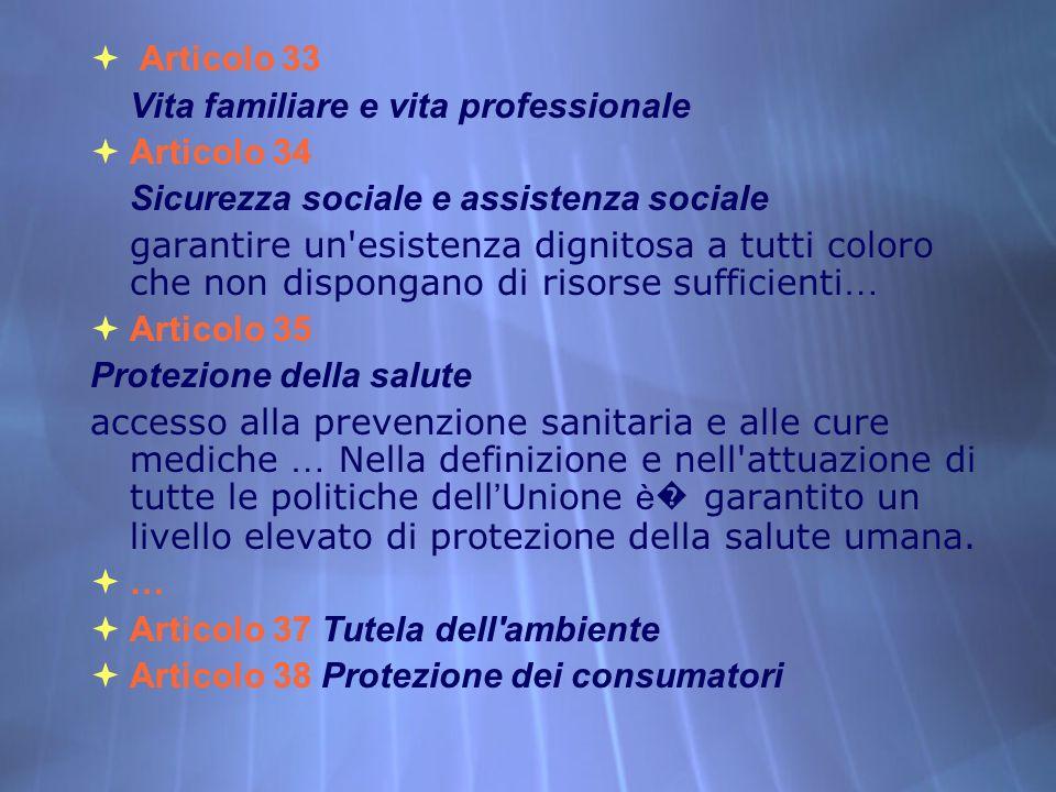 Articolo 33 Vita familiare e vita professionale. Articolo 34. Sicurezza sociale e assistenza sociale.