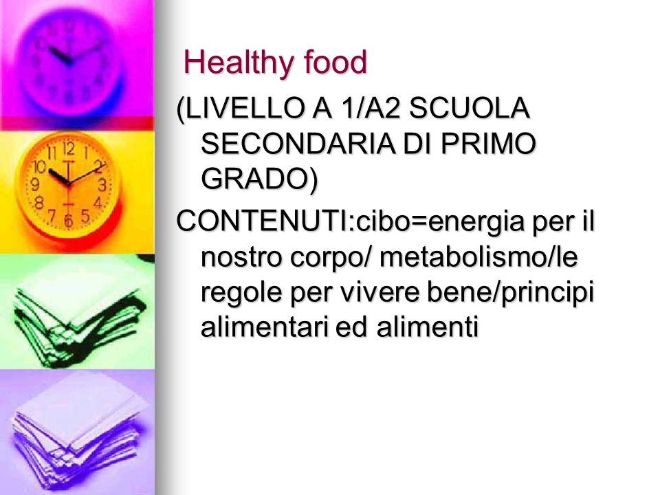Healthy food (LIVELLO A 1/A2 SCUOLA SECONDARIA DI PRIMO GRADO)