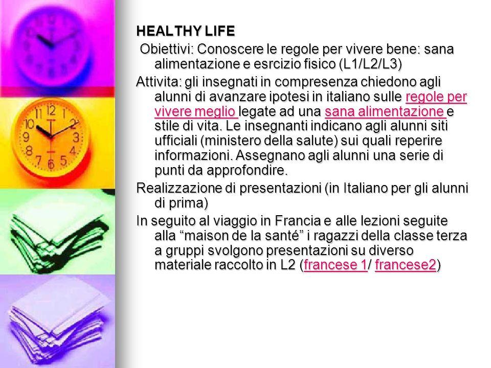 HEALTHY LIFEObiettivi: Conoscere le regole per vivere bene: sana alimentazione e esrcizio fisico (L1/L2/L3)