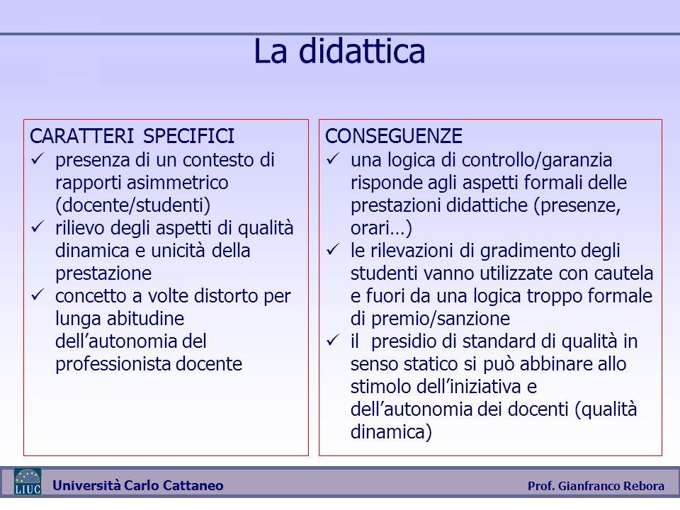La didattica CARATTERI SPECIFICI CONSEGUENZE