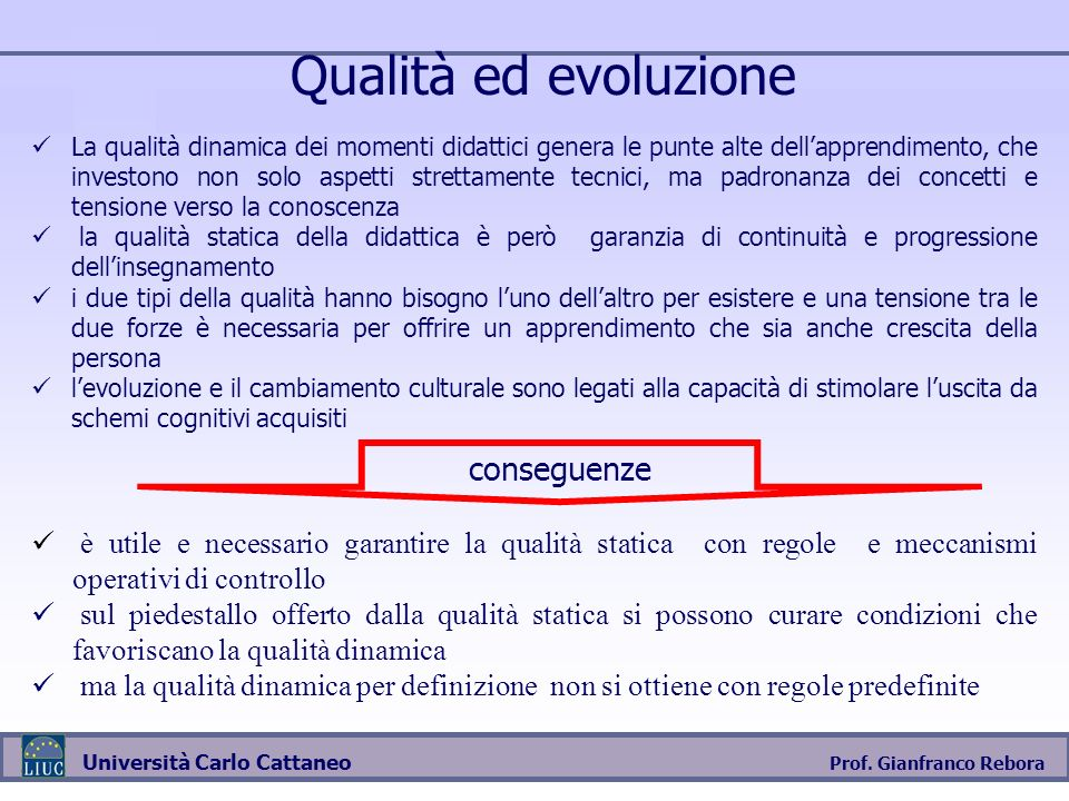Qualità ed evoluzione conseguenze