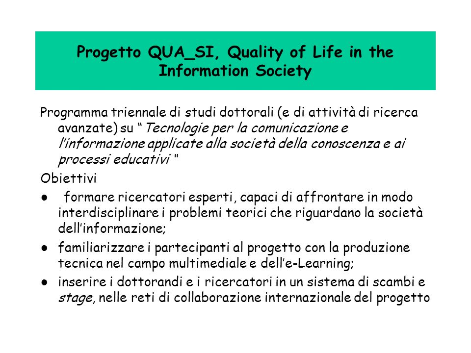 Progetto QUA_SI, Quality of Life in the Information Society