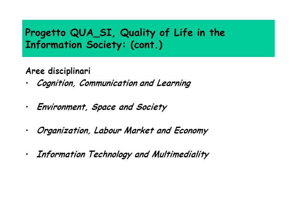 Progetto QUA_SI, Quality of Life in the Information Society: (cont.)