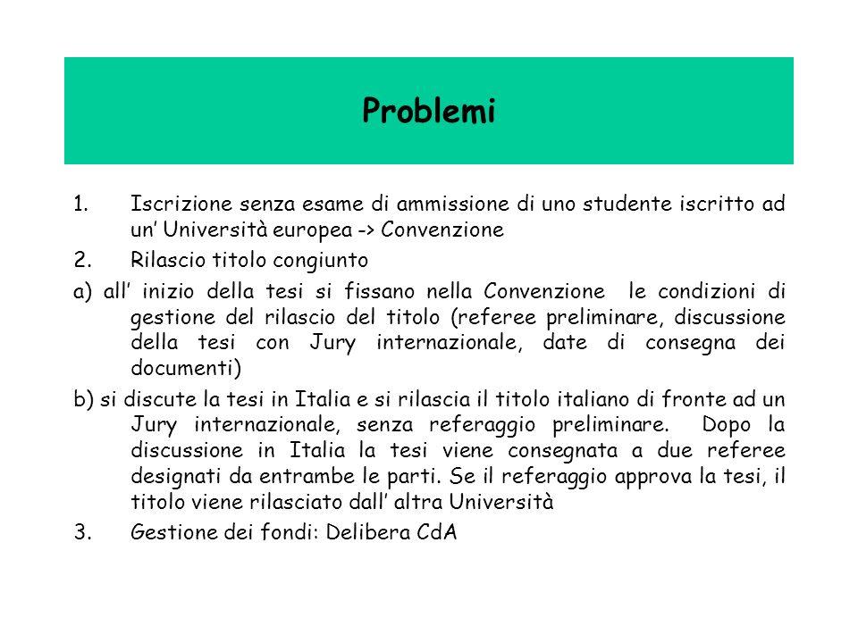 Problemi Iscrizione senza esame di ammissione di uno studente iscritto ad un' Università europea -> Convenzione.