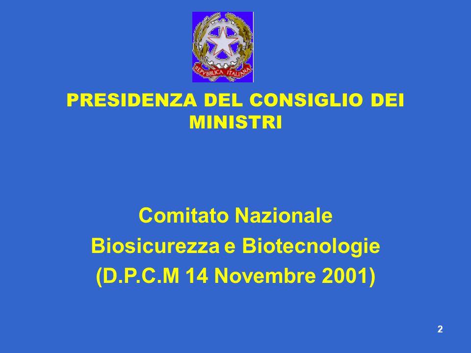 PRESIDENZA DEL CONSIGLIO DEI MINISTRI Biosicurezza e Biotecnologie