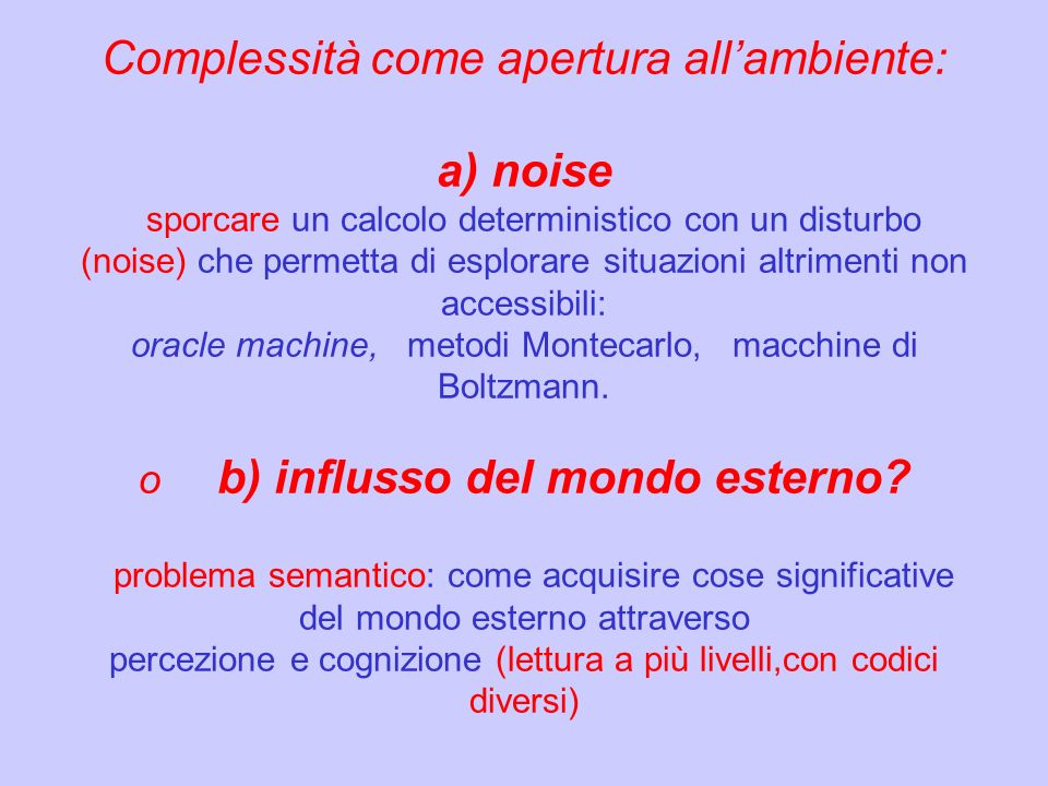 Complessità come apertura all'ambiente: a) noise