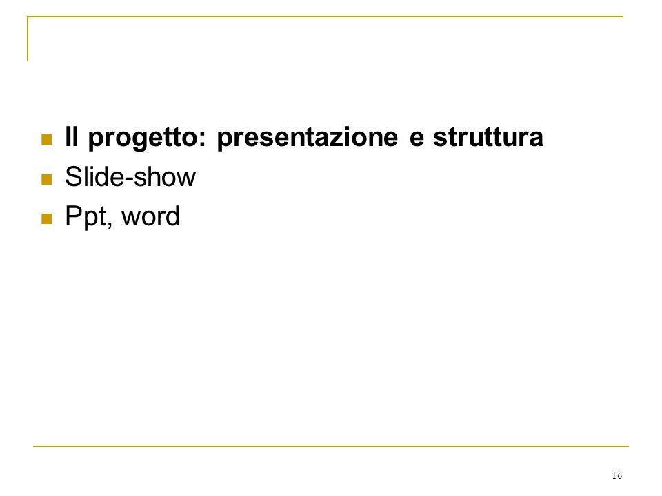 Il progetto: presentazione e struttura