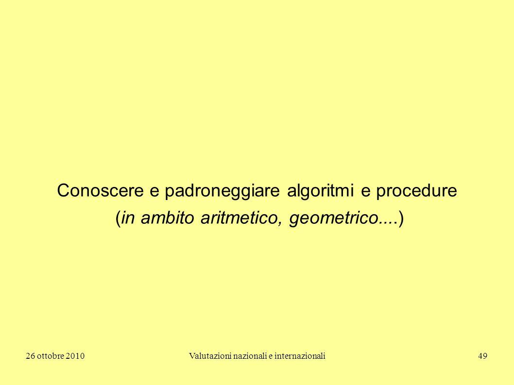 Conoscere e padroneggiare algoritmi e procedure