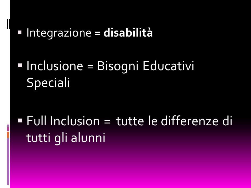 Inclusione = Bisogni Educativi Speciali