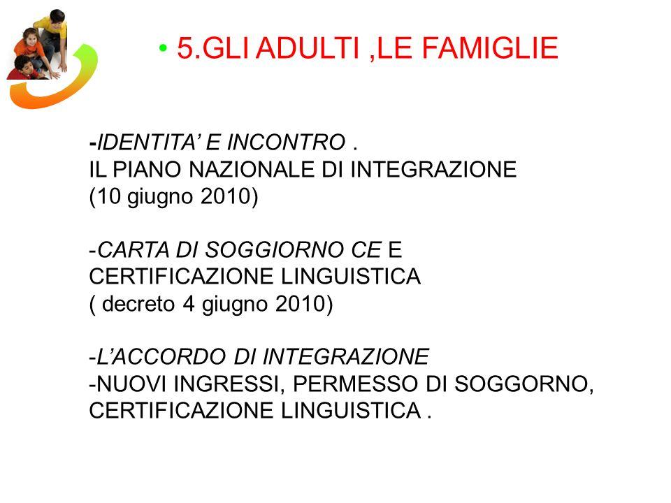 5.GLI ADULTI ,LE FAMIGLIE -IDENTITA' E INCONTRO .