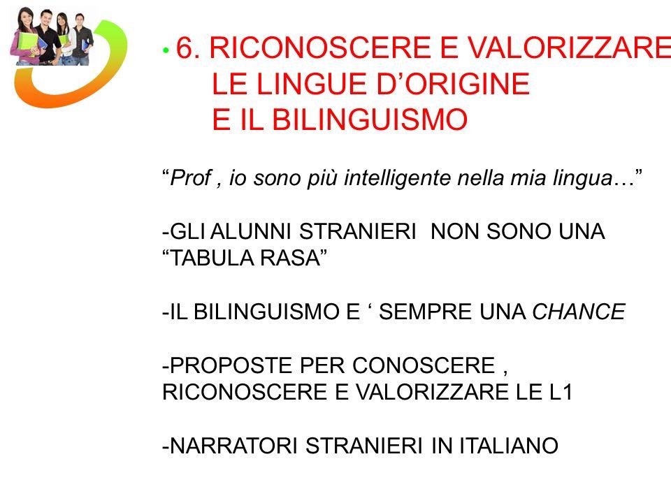 LE LINGUE D'ORIGINE E IL BILINGUISMO 6. RICONOSCERE E VALORIZZARE