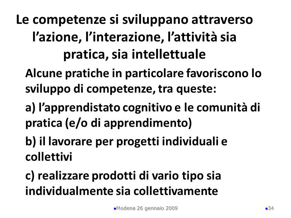 Le competenze si sviluppano attraverso l'azione, l'interazione, l'attività sia pratica, sia intellettuale