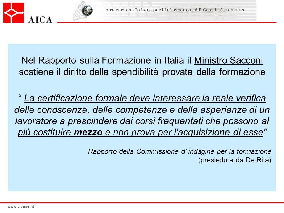Nel Rapporto sulla Formazione in Italia il Ministro Sacconi sostiene il diritto della spendibilità provata della formazione