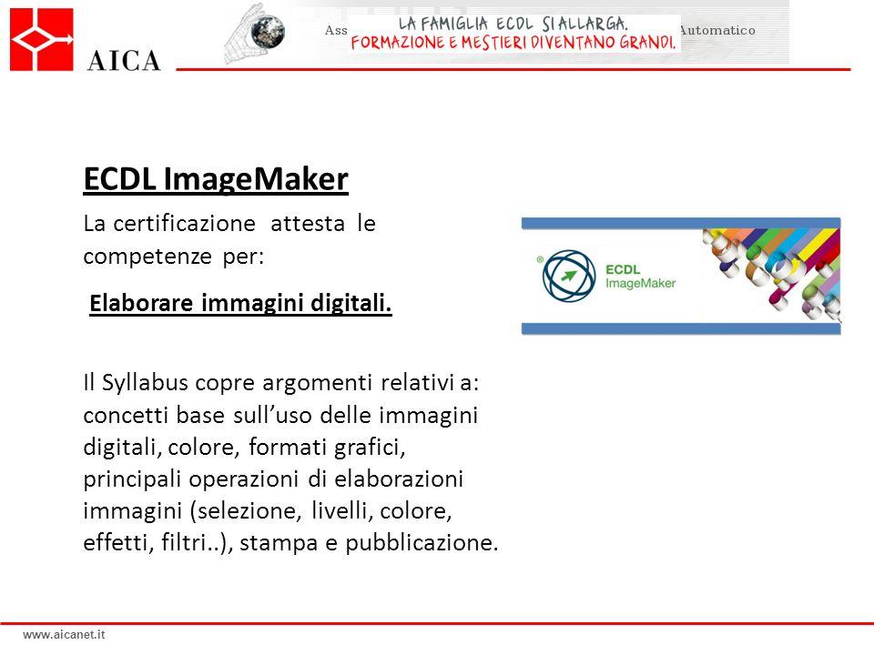 ECDL ImageMaker La certificazione attesta le competenze per: