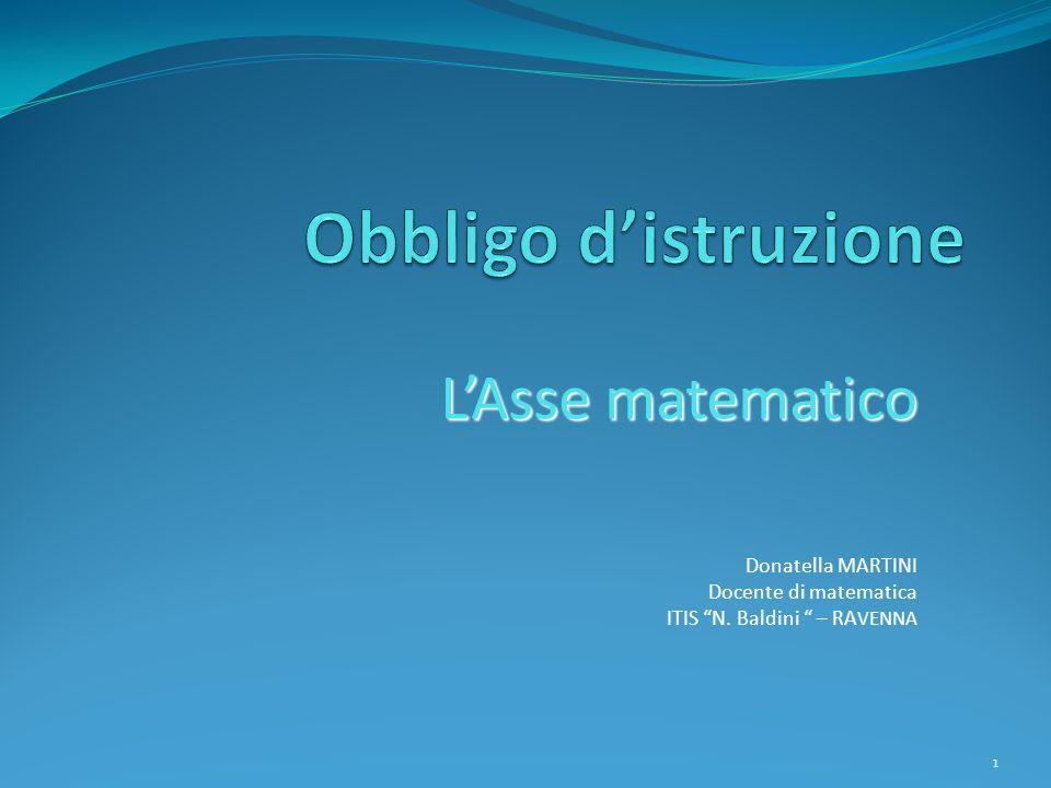 Obbligo d'istruzione L'Asse matematico Donatella MARTINI