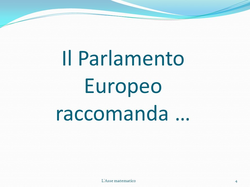 Il Parlamento Europeo raccomanda …