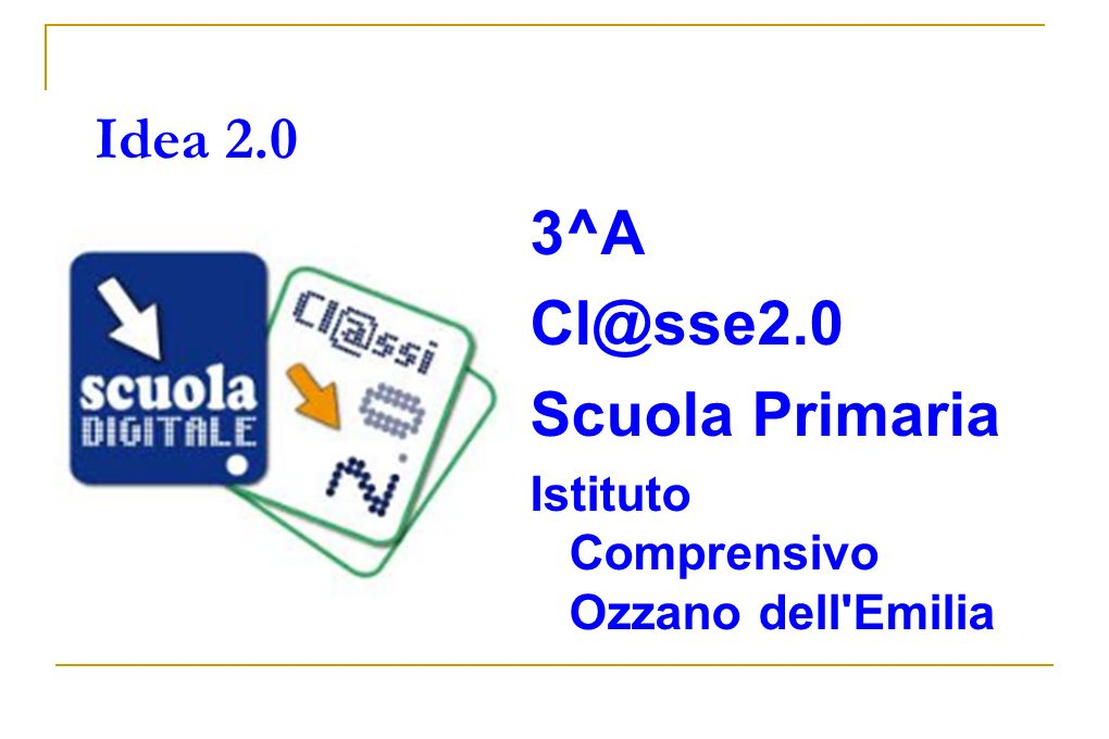 3^A Cl@sse2.0 Scuola Primaria Idea 2.0