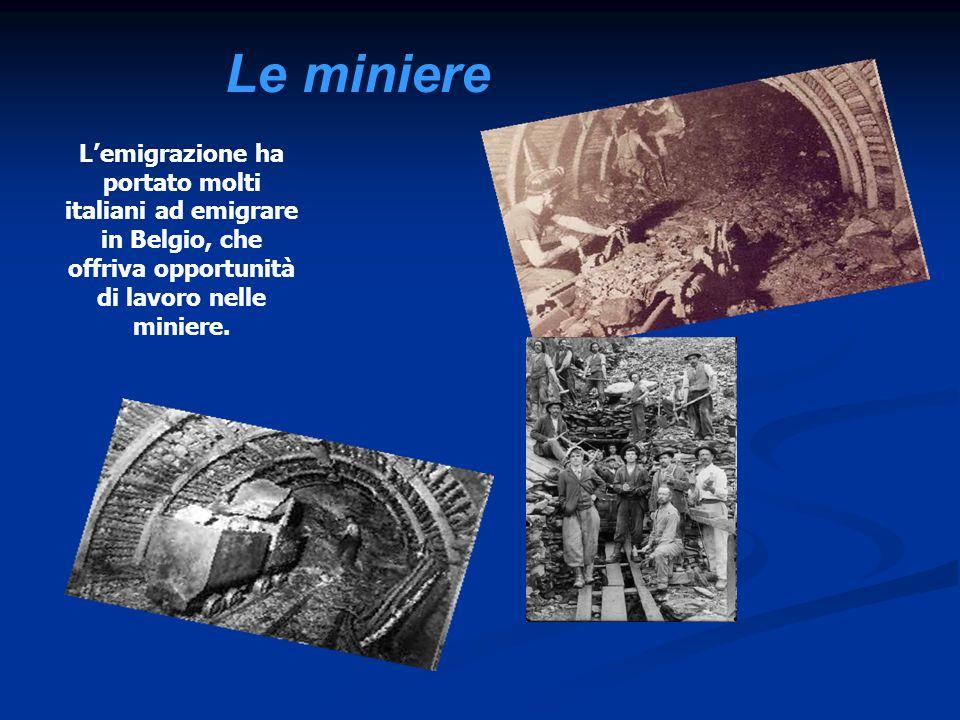 Le miniereL'emigrazione ha portato molti italiani ad emigrare in Belgio, che offriva opportunità di lavoro nelle miniere.