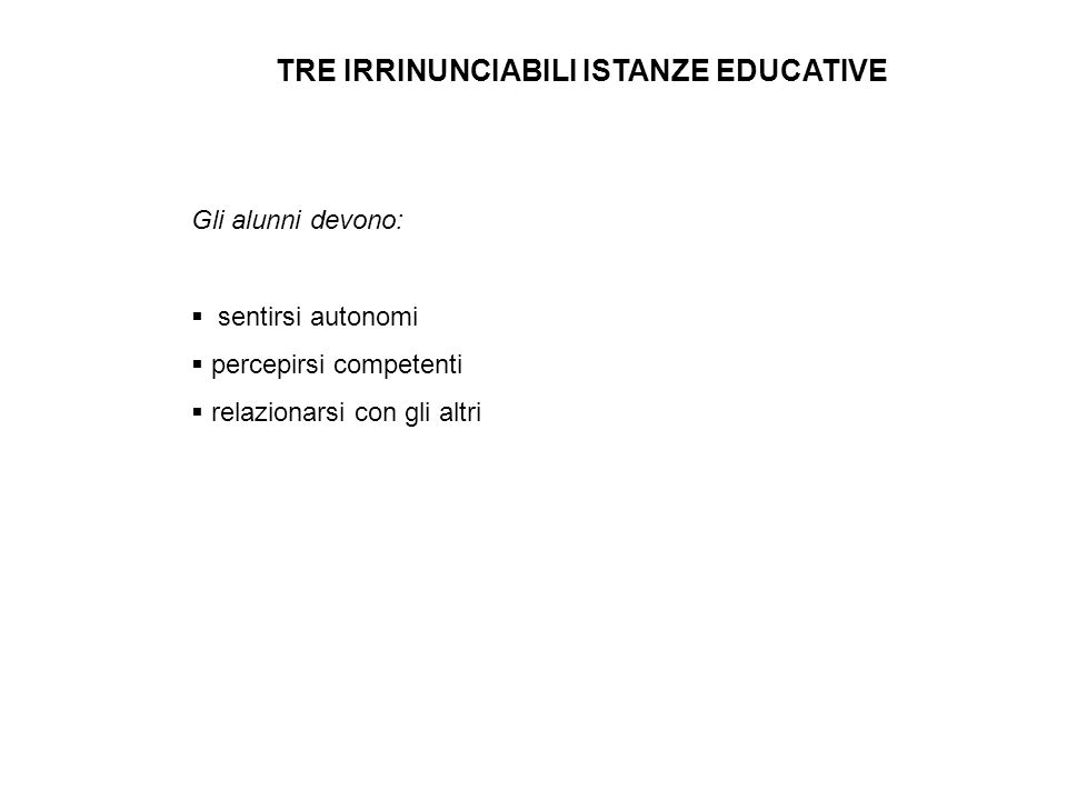 TRE IRRINUNCIABILI ISTANZE EDUCATIVE