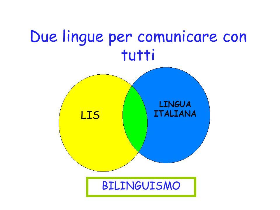 Due lingue per comunicare con tutti