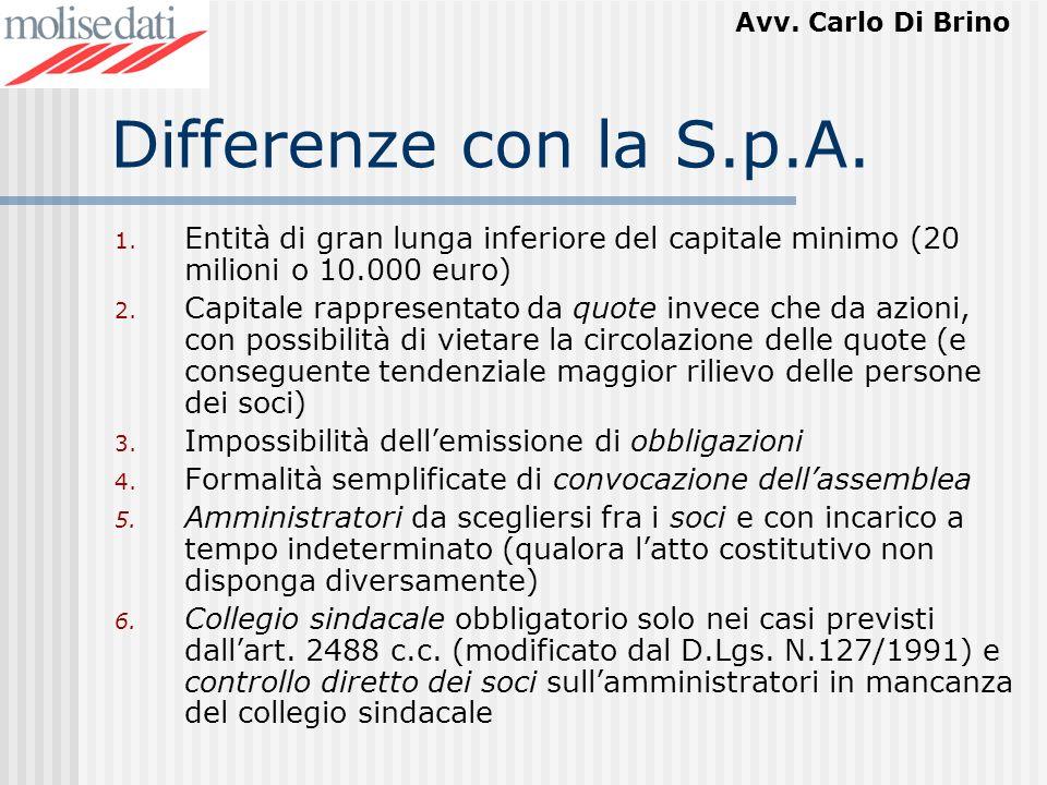 Differenze con la S.p.A. Entità di gran lunga inferiore del capitale minimo (20 milioni o 10.000 euro)