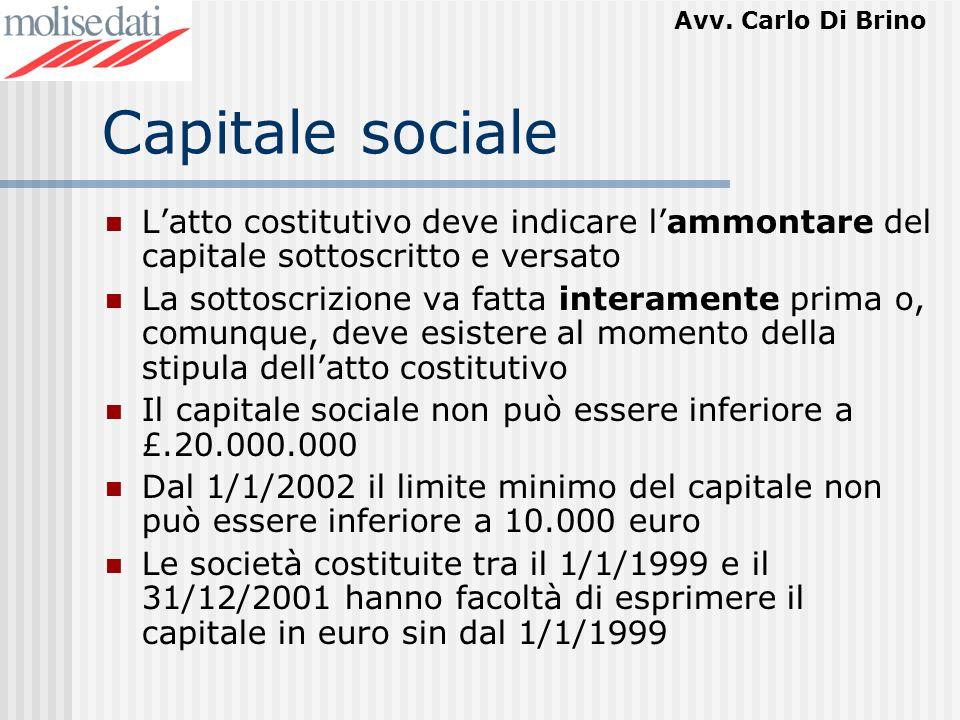 Capitale sociale L'atto costitutivo deve indicare l'ammontare del capitale sottoscritto e versato.
