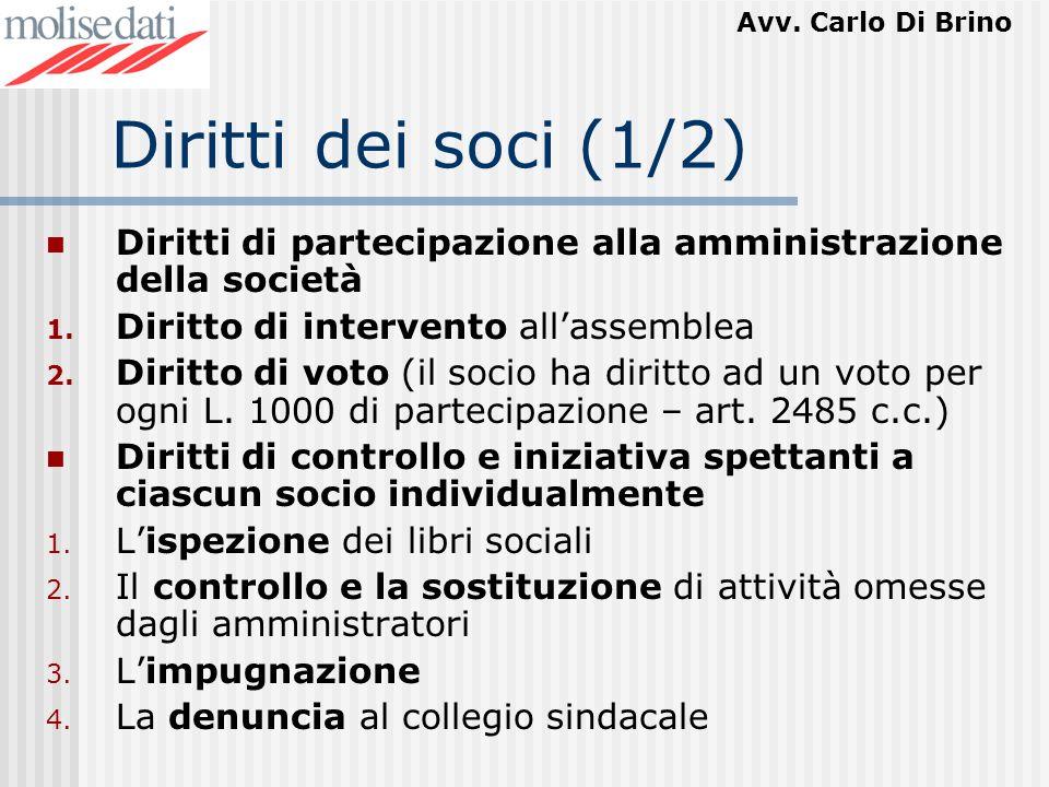 Diritti dei soci (1/2) Diritti di partecipazione alla amministrazione della società. Diritto di intervento all'assemblea.
