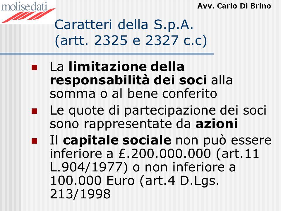 Caratteri della S.p.A. (artt. 2325 e 2327 c.c)